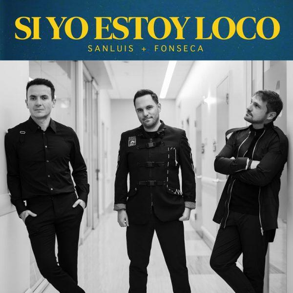 sanluis-fonseca-si-yo-estoy-loco-single-cover
